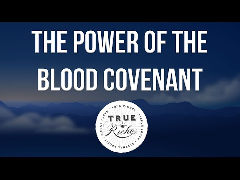 An Introduction to Biblical Covenants - Blood Covenant Teaching (1 of 4)