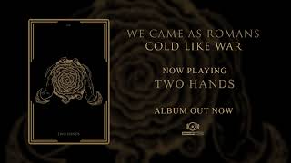 Video We Came As Romans - Two Hands (OFFICIAL AUDIO) MP3, 3GP, MP4, WEBM, AVI, FLV Agustus 2019