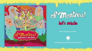 of Montreal let's relate music videos 2016