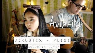 Video Jikustik - Puisi (Aviwkila Cover) MP3, 3GP, MP4, WEBM, AVI, FLV Mei 2018