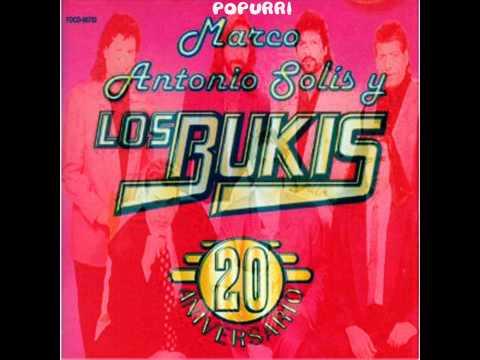 Popurri-Marco Antonio Solis y Los Bukis