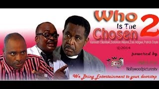 Who is the Chosen Nigerian Movie [Part 2] - Religious Drama