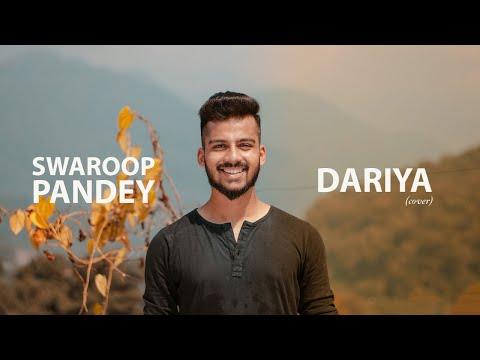 Dariya   Cover By Swaroop Pandey