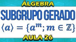 Definição de subgrupo gerado. Sejam G um grupo e a um elemento de G. Vamos provar que [a]={a^m, com m inteiro} é um subgrupo de G.Inscreva-se: https://www.youtube.com/c/BrunoGlasses?sub_confirmation=1Siga-me no twitter: https://twitter.com/BrunoGlasses.Página no facebook: https://www.facebook.com/pages/Vestibular-Quest%C3%B5es-Resolvidas/478285018921331Vídeos organizados: http://magisteriomat.blogspot.com.br/