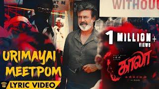 Video Urimayai Meetpom - Lyric Video | Kaala (Tamil) | Rajinikanth | Pa Ranjith | Santhosh Narayanan MP3, 3GP, MP4, WEBM, AVI, FLV Juni 2018