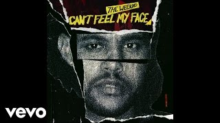 The Weeknd - Can't Feel My Face (Audio) -