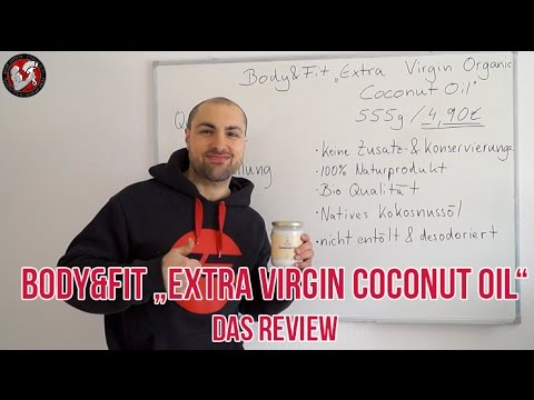 "[Video] Review: Kokosnuss Öl ""Extra Virgin Coconut Oil"" von Body & Fit im Test"