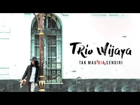 Download Lagu Trio Wijaya - Tak Mau (Dia) Sendiri [Official Lyric Video] Music Video