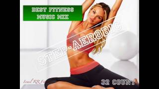 Step-Aerobic Music Mix #7 134-136 bpm 32 Count 2017 Israel RR Fitness