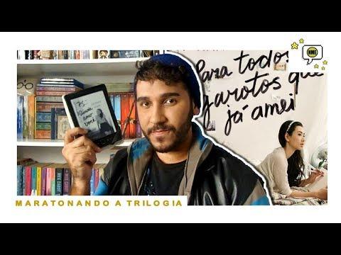 PARA TODOS OS GAROTOS QUE JÁ AMEI | Maratonando a Trilogia