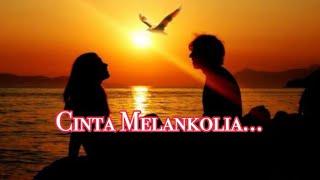 Cinta Melankolia - AaN ~lirik~