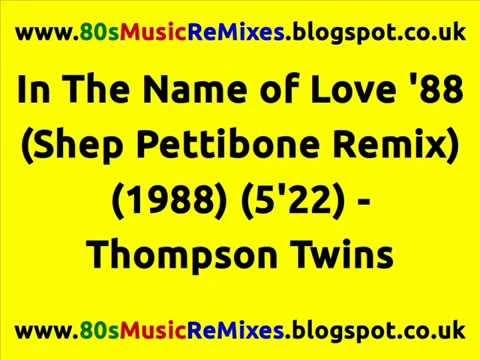 In The Name of Love '88 (Shep Pettibone Remix) - Thompson Twins | 80s Dance Music | 80s Club Mixes