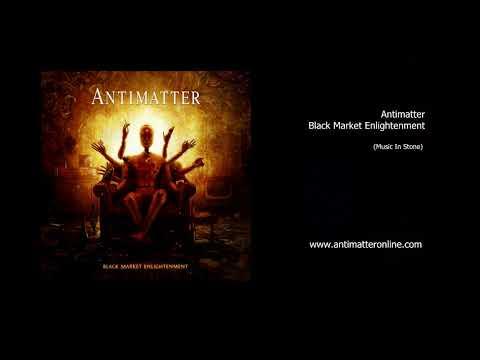 """Antimatter - Black Market Enlightenment Album Sampler + new song """"The Third Arm"""""""