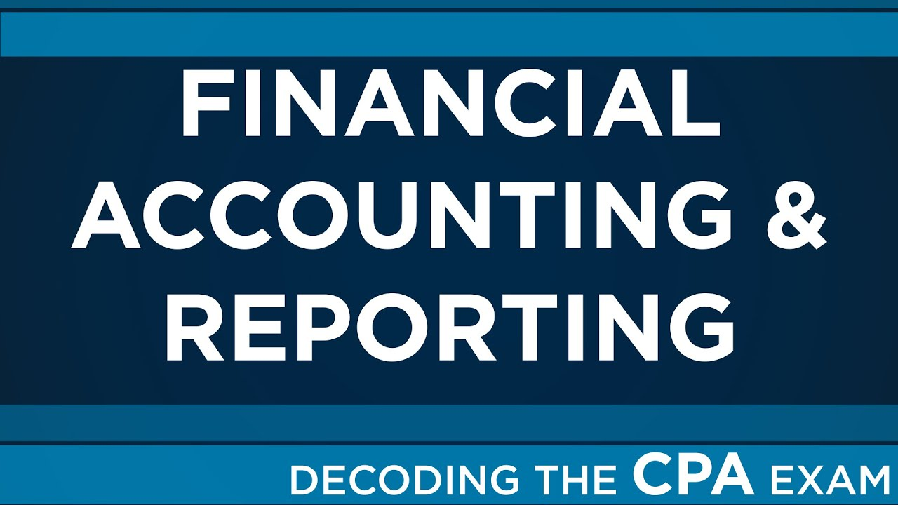 financial accounting and reporting 1 The financial accounting and reporting (far) test of the cpa exam covers the nuts and bolts of working as an accountant one focus of this test is the typical .