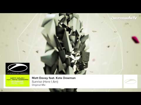 Out now on ASOT: Matt Davey feat. Kate Dowman – Sunrise (Here I Am)