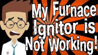 Video My Furnace Ignitor is Not Working! MP3, 3GP, MP4, WEBM, AVI, FLV Juli 2018