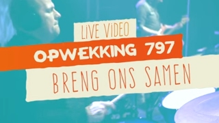 Download Lagu Opwekking 797 - Breng Ons Samen - CD41 - (live video) Mp3