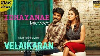Video Velaikaran-Idhayanae lyric video  Anirudh  Sivakarthikeyan  Nayanthara MP3, 3GP, MP4, WEBM, AVI, FLV Desember 2017