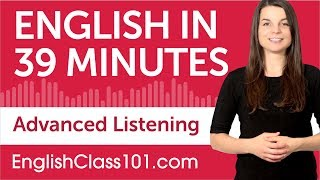 This is the best video to get started with Advanced English listening comprehension! Don't forget to create your free account here https://goo.gl/sSha9N to access personalized lessons, tons of video series, wordlists and more! ↓Check how below↓Step 1: Go to https://goo.gl/sSha9NStep 2: Sign up for a Free Lifetime Account - No money, No credit card requiredStep 3: Achieve Your Learning Goal and master English the fast, fun and easy way! In this video, you'll challenge your English listening comprehension skills. You will listen to small dialogues for Advanced Level by English native speakers. This is THE place to start if you want to start learning English, and improve both your listening and speaking skills.Follow and write to us using hashtag #EnglishClass101 - Facebook : https://www.facebook.com/EnglishClass101 - Google Plus : https://plus.google.com/+EnglishClass101 - Twitter : https://twitter.com/EnglishClass101