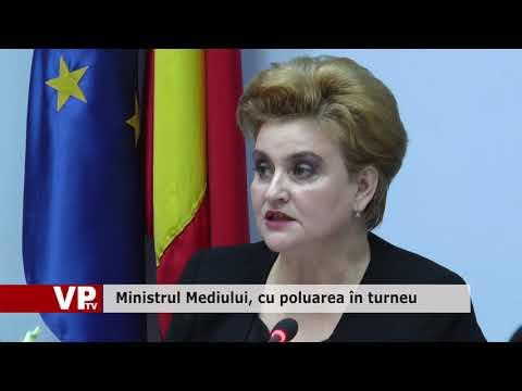 Ministrul Mediului, cu poluarea în turneu