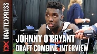 Johnny O'Bryant Draft Combine Interview