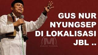 Video GUS NUR NYUNGSEP DI LOKALISASI JBL...!!! ADA YANG TAHU DIMANA ALAMAT ORANG INI ?? MP3, 3GP, MP4, WEBM, AVI, FLV Februari 2019