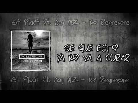 Frases romanticas - Gt Pladt ft. Jay MZ - 'No Regresare' (Rap Desamor) (Prod By Zampler Beatz) 2018