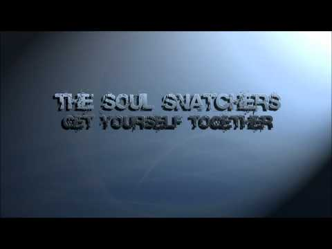 The Soul Snatchers - Get Yourself Together