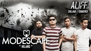 Nonton Modescape   Hilang  Klip Video Ost Aliff Dalam 7 Dimensi      Hd  Film Subtitle Indonesia Streaming Movie Download