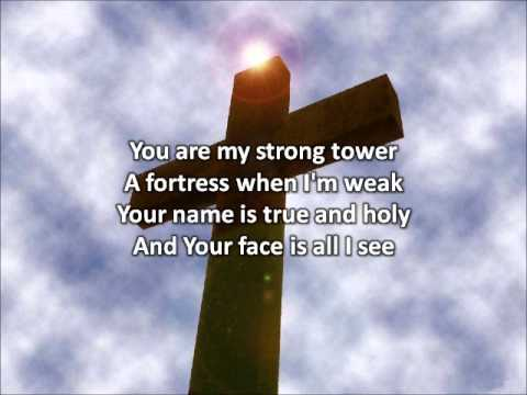 Strong Tower - Kutless (with lyrics)