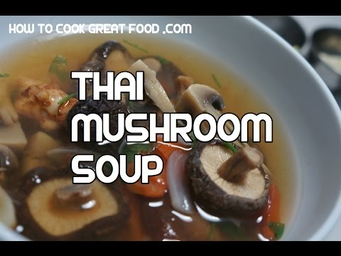 Thai Mushroom Soup Recipe Video