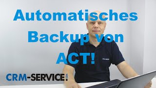 Backups in ACT! CRM Software durchführen - ACT! Tutorial deutsch