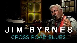 Jim Byrnes | Cross Road Blues
