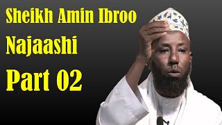 Najaashi | Part 02 ~ Sheikh Amin Ibroo | Part 02