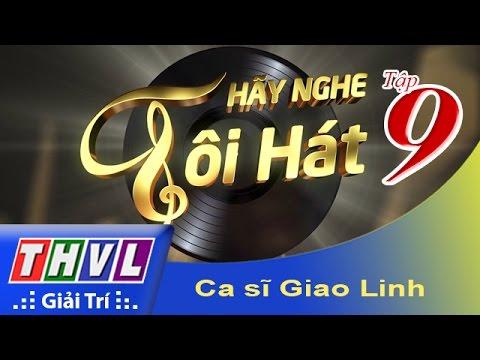 Hãy nghe tôi hát - Tập 9 Full Ca sĩ Giao Linh
