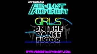 Far East Movement- Girls on the Dance Floor (Re-tuned)