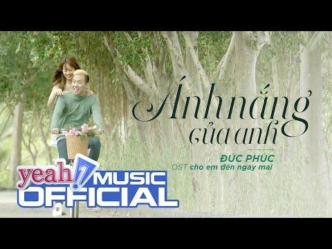 Ánh Nắng Của Anh - OST Chờ Em Đến Ngày Mai  | Đức Phúc | Official MV | Nhạc trẻ hay mới nhất - Thời lượng: 4:26.