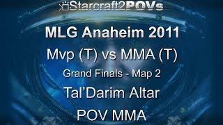 SC2 WoL - MLG Anaheim 2011 - Mvp vs MMA - Grand Final - Map 2 - Tal'Darim Altar - MMA