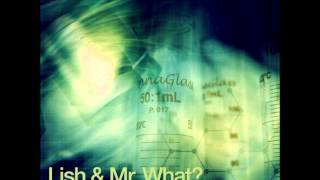 Release: Lish & Mister What? Label: Iboga Records Style: Progressive Psytrance ...
