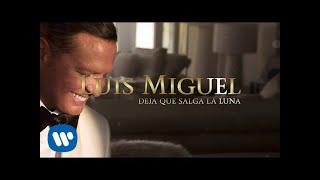 Luis Miguel - Deja Que Salga La Luna (Lyric Video)