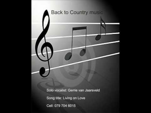 Living on love by Gerrie van Jaarsveld.wmv