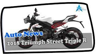 1. HOT NEWS !!! 2018 Triumph Street Triple R Price & Spec
