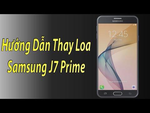 Hướng dẫn sữa Samsung J7 Prime loa thoại không nghe-thay loa