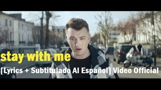 Sam Smith - Stay With Me [Lyrics + Subtitulado Al Español] Video Official HD VEVO