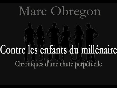 Contre les enfants du millénaire (Essai de Marc Obregon)