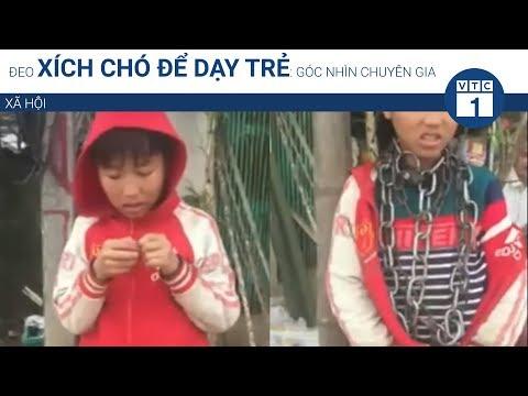 Đeo xích chó để dạy trẻ: Góc nhìn chuyên gia | VTC1 - Thời lượng: 11 phút.