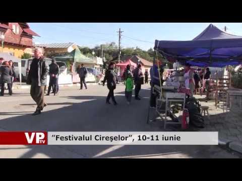 """""""Festivalul Cireșelor"""", 10-11 iunie"""