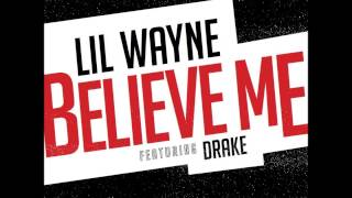 Lil Wayne Ft Drake - Believe Me