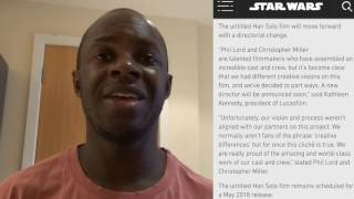 My thoughts on Phil Lord & Chris Miller leaving the Star Wars Han Solo movie.YOU CAN FOLLOW ME ON THESE!TWITTER: https://twitter.com/biga85glINSTAGRAM: https://www.instagram.com/biga85gl/BLOG: https://themancgeek.blogspot.comRhythm and Booze by Twin Musicom is licensed under a Creative Commons Attribution licence (https://creativecommons.org/licenses/by/4.0/)Artist: http://www.twinmusicom.org/