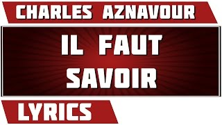 Download Lagu Il Faut Savoir - Charles Aznavour - paroles Mp3
